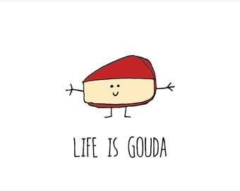 Life is Gouda,  A6 card