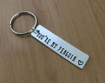 You're My Penguin keychain - Valentine's gift - boyfriend gift - girlfriend gift - mother's day gift - penguin gift - love - gift for mum
