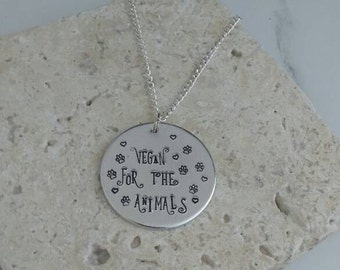 "Vegan for the animals - Vegan jewellery - vegan necklace - jewelry - animal rights jewellery - handstamped 3cm pendant on 18"" chain"