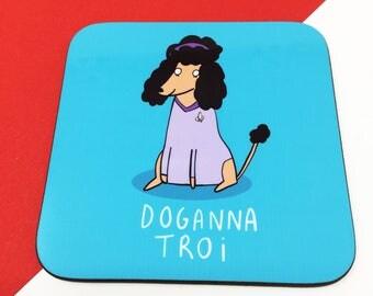 Doganna Troi - Star Trek Coaster - Star Trek fan art  - Pun Coaster - Gift for him - Deanna Troi - Mat - Katie Abey