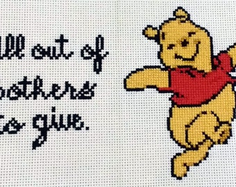 Winnie the Pooh - All Out of Bothers to Give Cross Stitch Instant Download