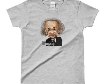Think like Einstein ladies' T-shirt, Albert Einstein tee, Einstein ladies shirt