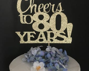 Cheers to 80 Years Cake Topper, Birthday topper, CHEERS TO 80 YEARS , Birthday Cake Decor, Anniversary Happy Bithday Cake Topper
