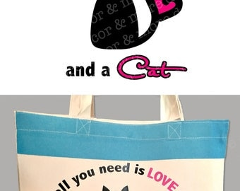CAT SVG. Cat SVG File. All You Need is Love and a Cat. Make an adorable Cat Tote bag, or a Cat shirt! Decorate a Cat Carrier! Cricut and Htv