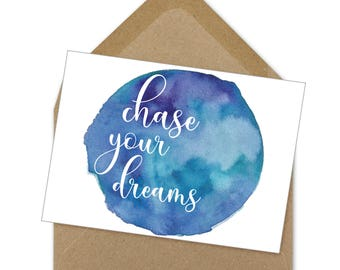 chase your dreams graduation printable card | A6
