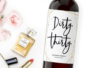 30th Birthday Wine Labels -Dirty Thirty Birthday Sticker Label 30th Birthday Invitation Decoration - Weatherproof Confetti Labels