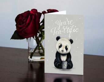 You're Tea-riffic, Panda Card, Tea Lover Card, Friendship Card, Animal Pun Card, Christmas Pun, Hipster Card, Cute Card, Lettering Card, 5X7