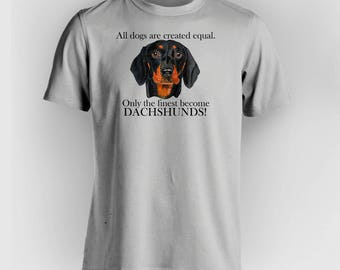 """Dachsund T-Shirt - """"Only the Finest"""" - (All color combinations available - Just ask!)"""