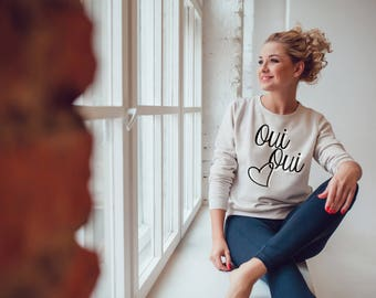 Oui Sweatshirt, French Sweatshirt, French lover shirt, Cute Sweatshirt, Printed Sweatshirt, Graphic sweatshirt, Oui Oui shirt, French shirt