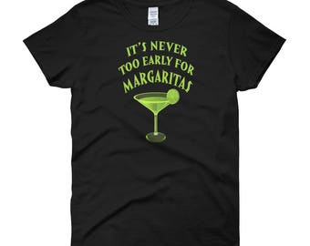It's Never Too Early For Margaritas! Lady Fit Women's T-Shirt