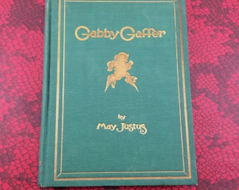 Gabby Gaffer by May Justus - Beautifully Illustrated Children's Book from 1929 w/ Color Plates -