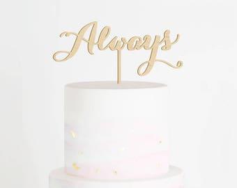 SALE - Always Cake Topper, Wedding Cake Topper, Wood Cake Topper, Always and Forever Cake Topper, Anniversary Cake Topper, Vow Renewal