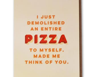 Pizza to Myself - Funny, Modern Thinking of You Card
