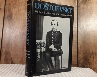 DOSTOEVSKY Hardcover Book 1983, The Years Of Ordeal 1850-1859 by Joseph Frank, Crime and Punishment, Biography