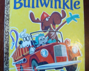 Bullwinkle - a Little Golden Book - #462 1962/ Fourth Printing, 1975 - Children's Picture Storybook