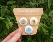 Positive Plants ∙ Pin badges set of three ∙ Cute positivity self care gifts