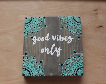 Good Vibes Only Mandala Sign- COMPLETELY HAND PAINTED- Beachy Bohemian- Surf Decor- Peekaboo Mandala- Salty Life Decor-Hippie Decor