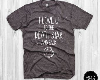 I love you to the death star and back shirt star wars shirts death star darth vader disney valentine's day gift Gift For Him or Gift For Her