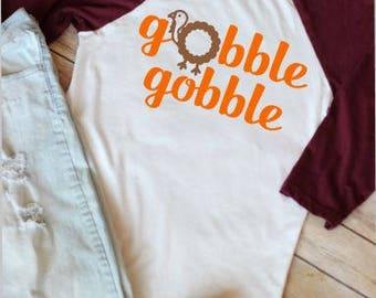 Thanksgiving Raglan. Gobble Gobble. Gobble Til You Wobble. Women's Thanksgiving Shirt. Women's Shirt for Thanksgiving. Women's Fall Raglan
