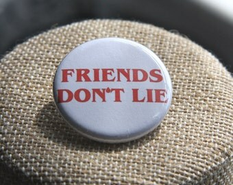 Friends Don't Lie Stranger Things Button