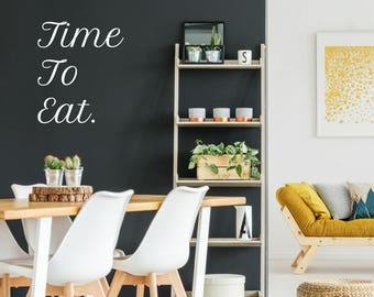 Time To Eat Wall Sticker Quote, Wall Decal Quote, Wall Art Quote, Wall