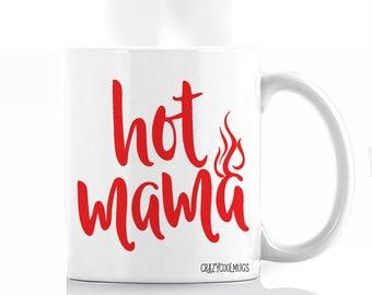 Hot Mama Funny Mug