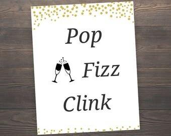 Pop Fizz Clink Sign, Wedding Decor, Bubbly Bar Sign, Wedding Print, Reception Bar Printable, Pop Fizz Clink Banner, Gold Confetti, J001