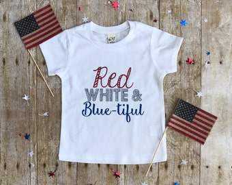 Red, White & Blue-tiful Toddler / Baby shirt.  Fourth of July Patriotic Shirt.