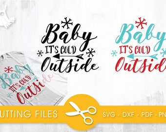 Baby its Cold Outside cutting files, svg, dxf, pdf, eps included - cut files for cricut and silhouette - Cutting Files SVG