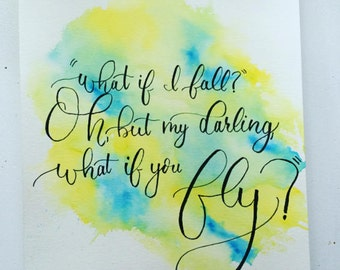 Watercolor Quote-Art-Painting-What if I fall? Oh, but my darling, what if you fly?-Wall Decor-Birthday Gift/Present
