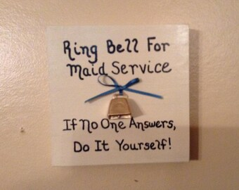 Ring Bell For Maid Service, If No One Answers Do It Yourself Wooden Block Sign Home Decor