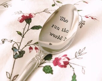 "Spoon engraved""who run the world?"" - engraved spoon"