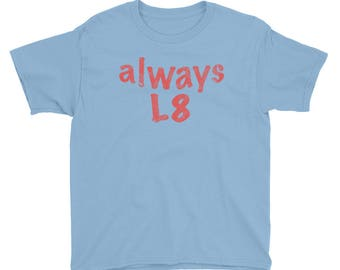 Always L8 Youth Short Sleeve Cotton T-Shirt