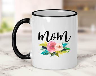 Mom Flowers Mug // Mother's Day Gift // Mother