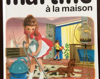 Vintage French Children's Book - Martine à la Maison - by Gilbert Delahaye & Marcel Marlier (1987)