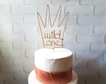 Wild One Cake Topper - Wire Cake Topper - Birthday Cake Topper - Crown Cake Topper - Rustic Chic - Where the Wild Things Are - Tribal - Boho