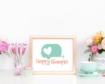 5x7 Happy Glamper Print, Camping/Glamping Inspired Print