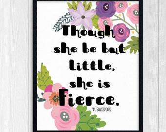 Though she but little she is fierce, Girl Nursery Quote Print, Nursery quote, Shakespeare quote, Nursery Print, Fierce Quote