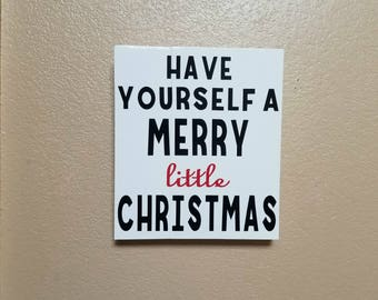 Have Yourself A Merry Little Christmas - Christmas Sign - Christmas Decor - Holiday Sign - Christmas Decoration - Christmas Quote