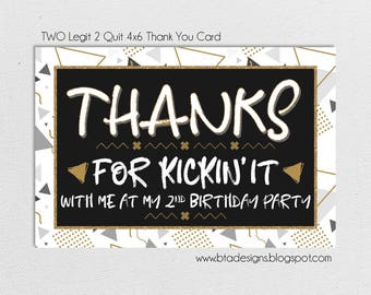 Two Legit to Quit Birthday Thank You Card, Customized, Digital File
