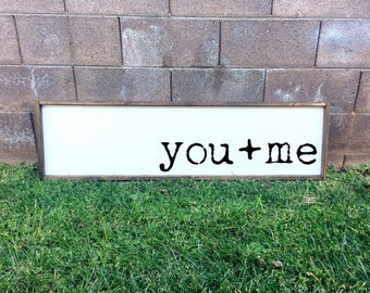 You and me   framed wood sign   above the bed sign