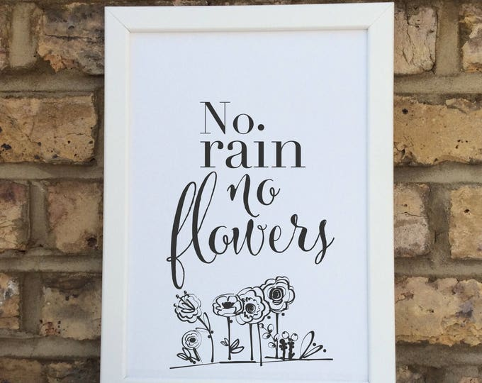 No rain no flowers quote | Wall prints | Wall decor | Home decor | Print only | Typography