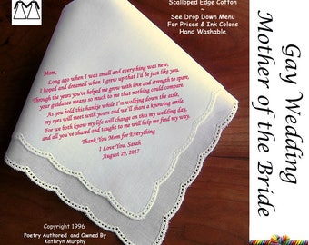 Gay Wedding ~ Mother of the Bride Gift From Her Daughter L102 Title, Sign & Date for Free!  Wedding Hankerchief Poem Printed Hankie