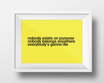 Rick and Morty 'Nobody Exists on Purpose, Nobody Belongs Anywhere, Everybody's Gonna Die' quote poster print, Adult Swim