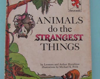 Animals Do the Strangest Things by Leonora & Arthur Hornblow 1964 Free Shipping