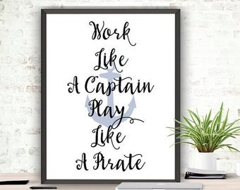 SALE Nautical Wall Art Work Like A Captain Play Like A Pirate Printable Art Instant Download Nautical Quote Playroom Wall Art Boys Nursery