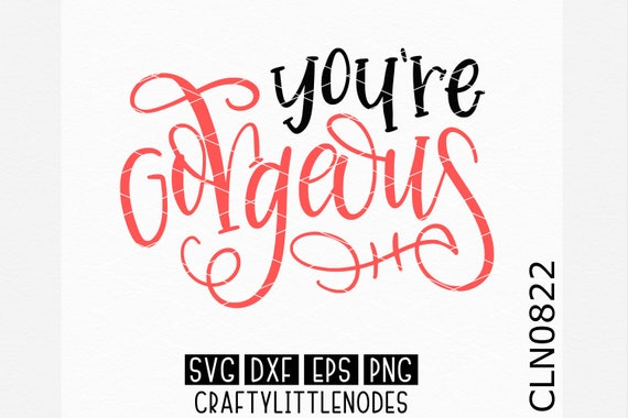 You're Gorgeous Svg, Hand Lettered Svg, Mug Svg, Love Svg, Couple Svg, Hand Writting Svg, Hand Written Svg, Cricut FIles, Silhouette Files