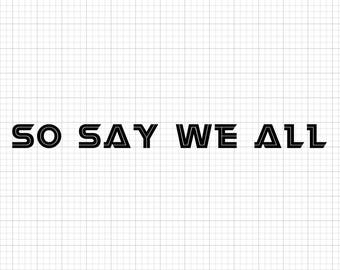 Battlestar Galactica - So Say We All - Vinyl Decal - Multiple Colors