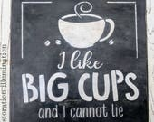 I like big cups | sign | ...