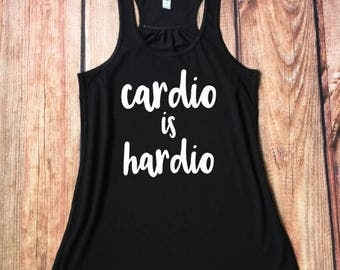 Cardio Is Hardio, Funny Tank, Gym Shirt, Workout Clothes, Running Tank, Fitness Gear, Gym Humor, Flowy Tank, Women's Racerback Tank